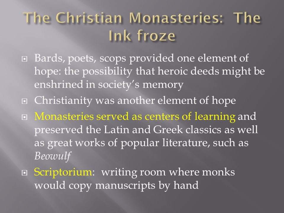 The Christian Monasteries: The Ink froze