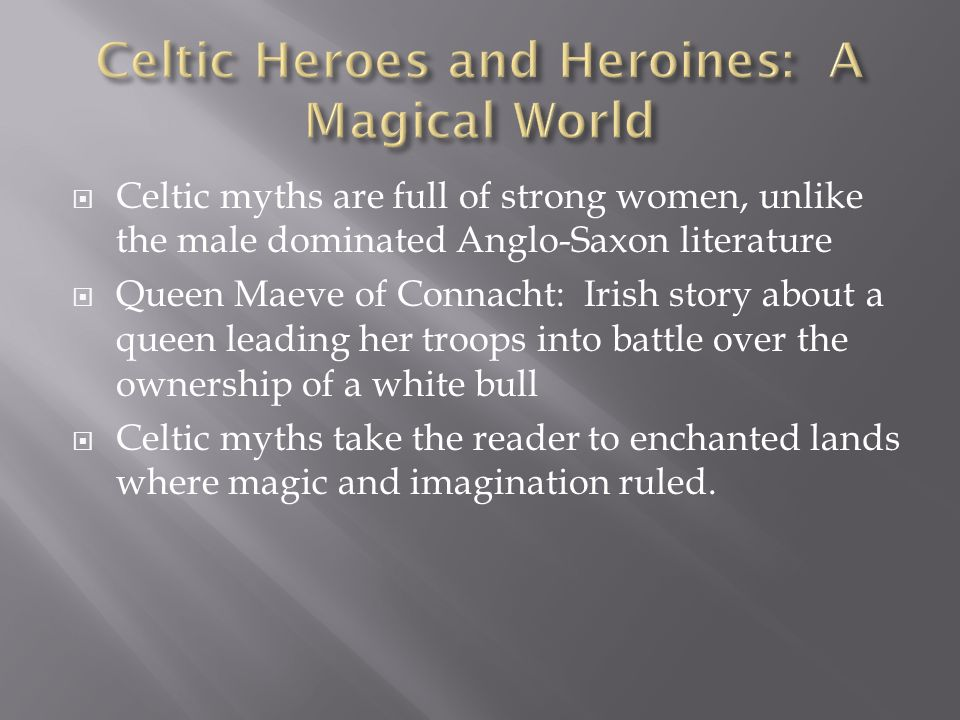 Celtic Heroes and Heroines: A Magical World