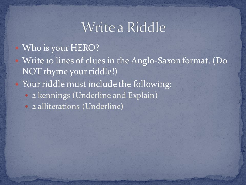 Write a Riddle Who is your HERO