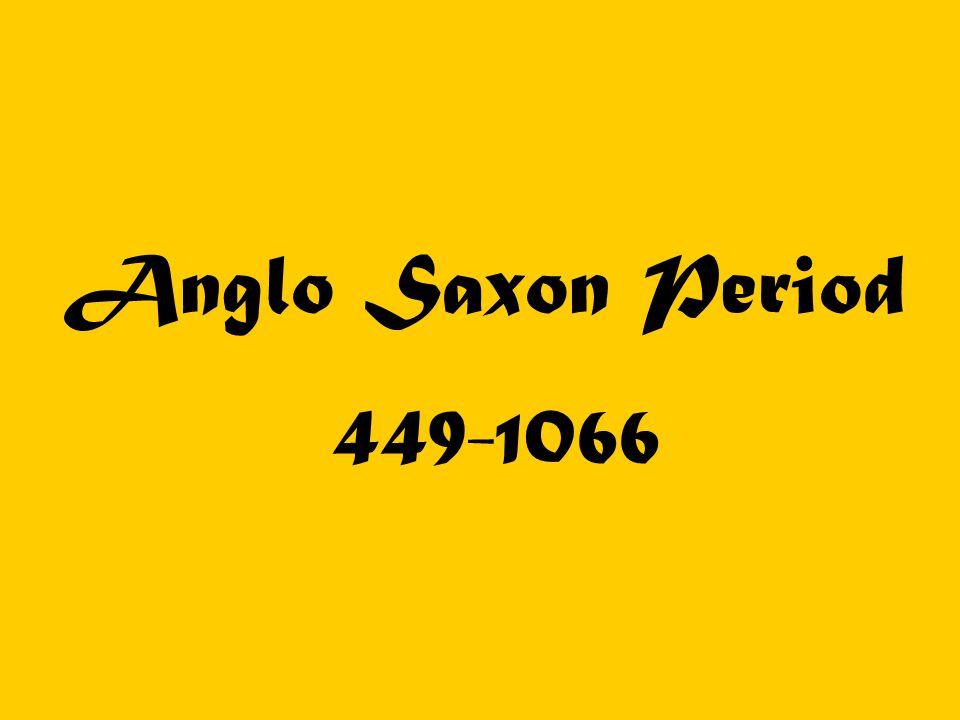 Anglo Saxon Period 449-1066