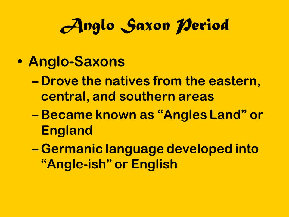 Anglo Saxon Period Anglo-Saxons