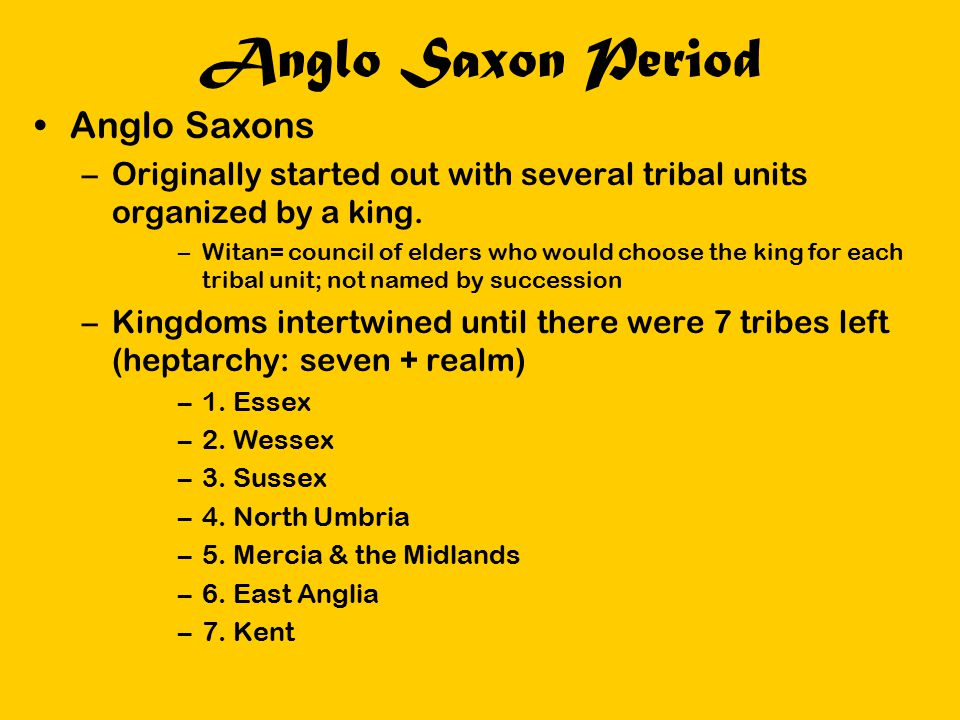 Anglo Saxon Period Anglo Saxons