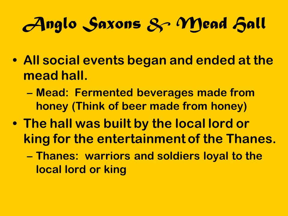 Anglo Saxons & Mead Hall
