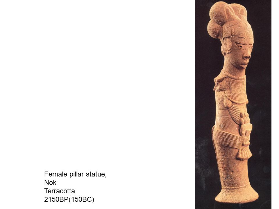 Female pillar statue, Nok Terracotta 2150BP(150BC)