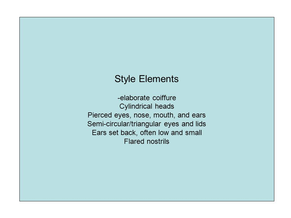 Style Elements -elaborate coiffure Cylindrical heads
