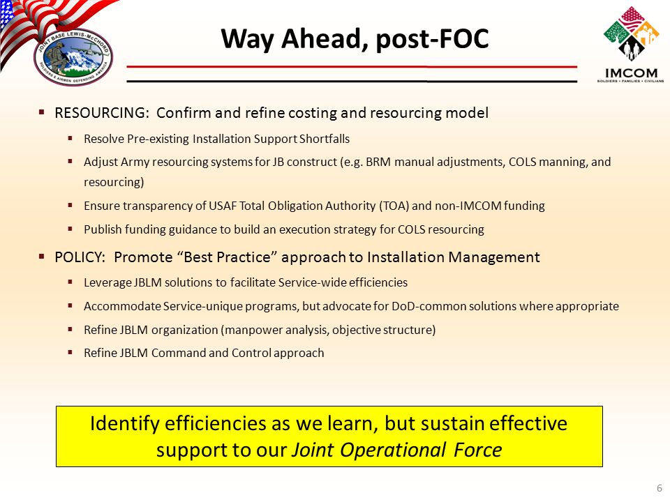 Way Ahead, post-FOC RESOURCING: Confirm and refine costing and resourcing model. Resolve Pre-existing Installation Support Shortfalls.