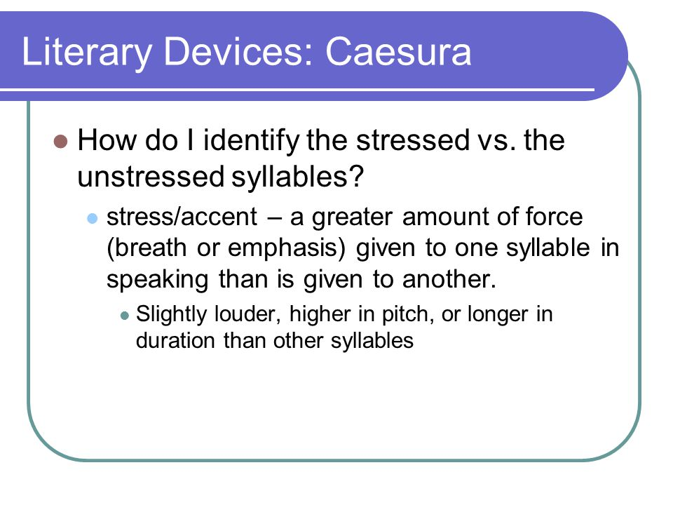 Literary Devices: Caesura