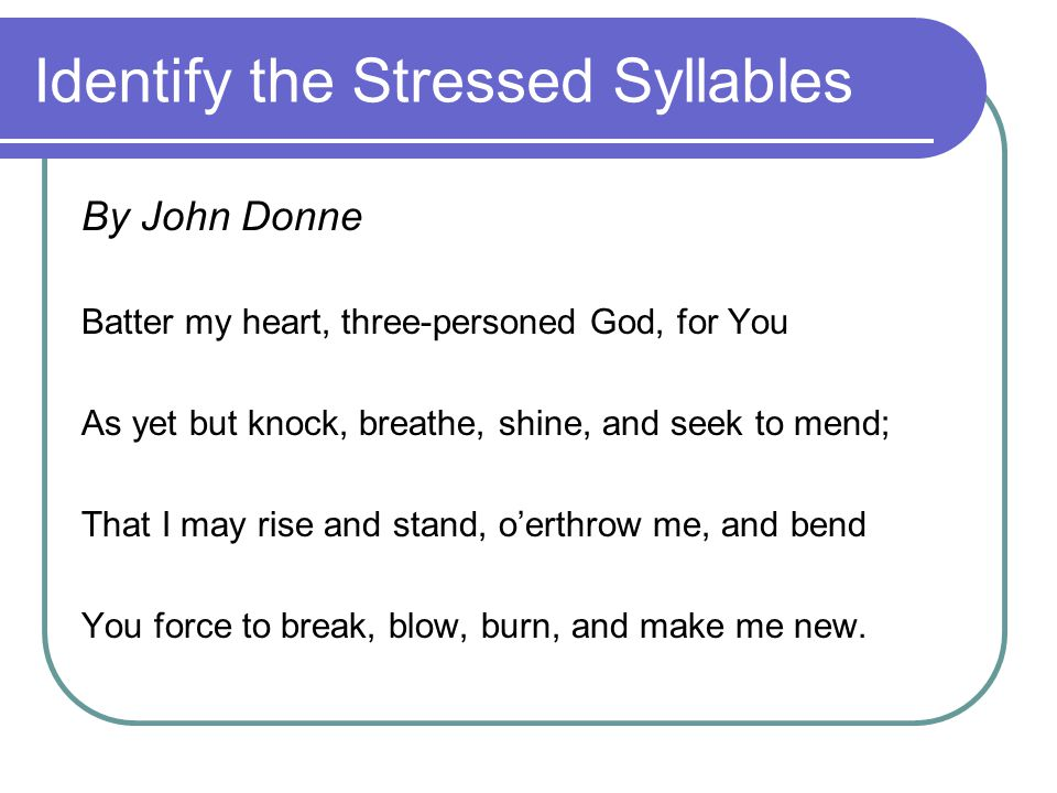 Identify the Stressed Syllables