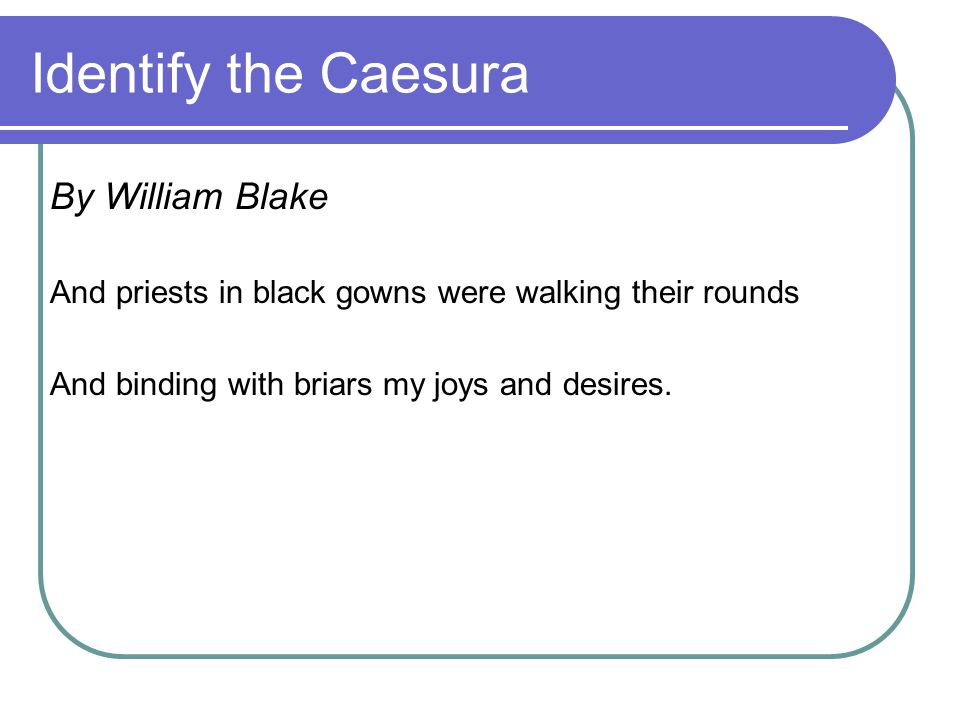 Identify the Caesura By William Blake