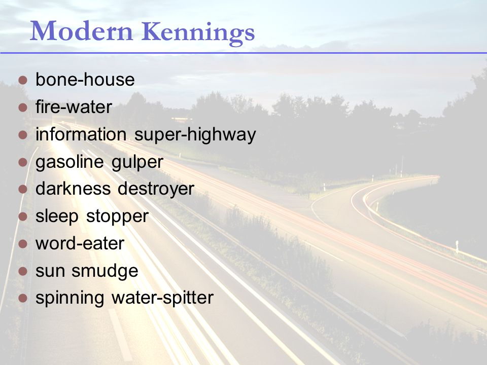 Modern Kennings bone-house fire-water information super-highway