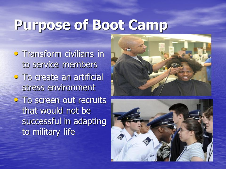 Purpose of Boot Camp Transform civilians in to service members