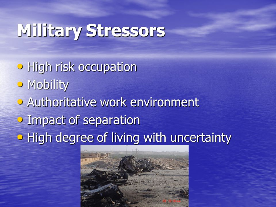 Military Stressors High risk occupation Mobility