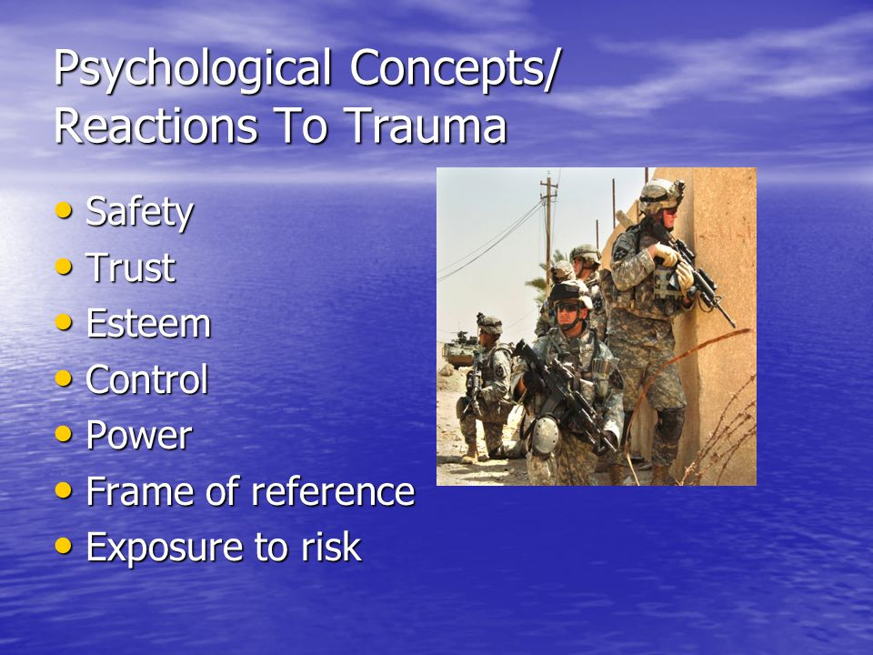 Psychological Concepts/ Reactions To Trauma