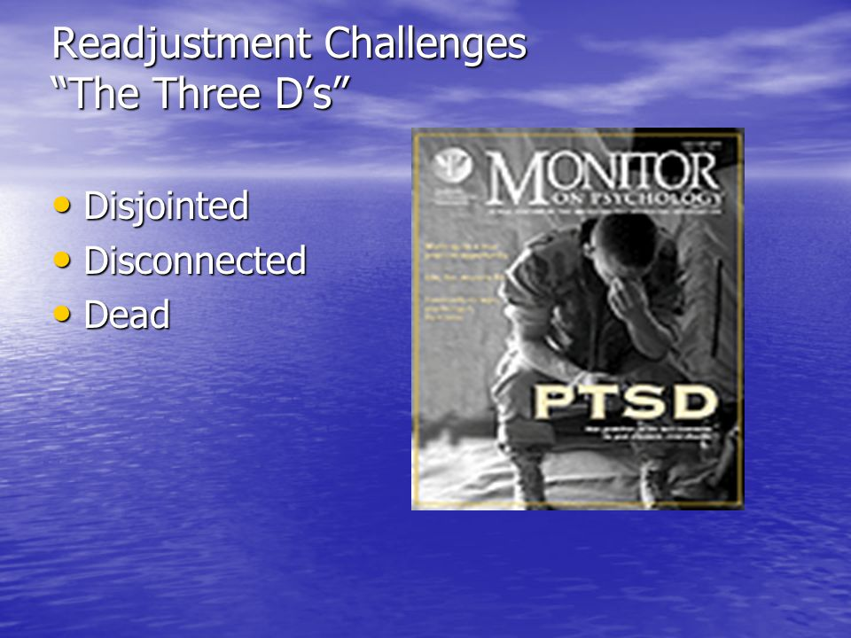 Readjustment Challenges The Three D's