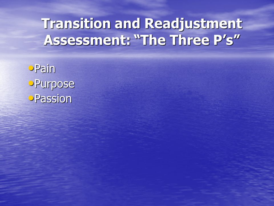 Transition and Readjustment Assessment: The Three P's