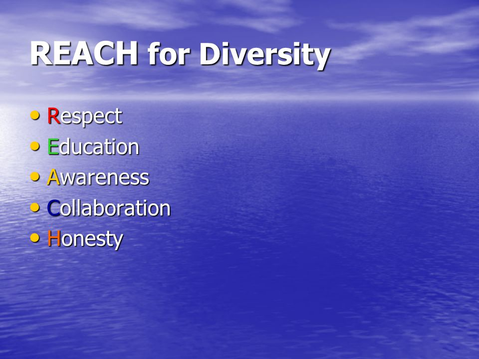 REACH for Diversity Respect Education Awareness Collaboration Honesty