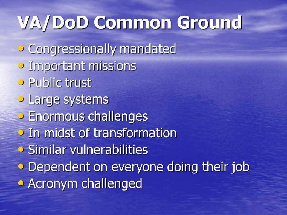 VA/DoD Common Ground Congressionally mandated Important missions