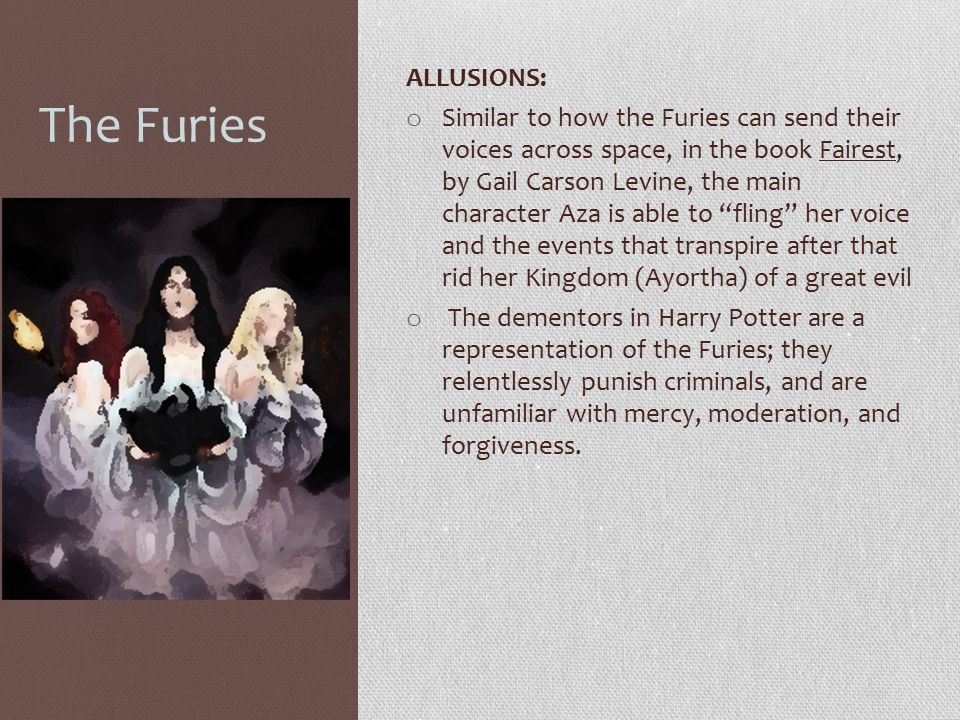 The Furies ALLUSIONS: