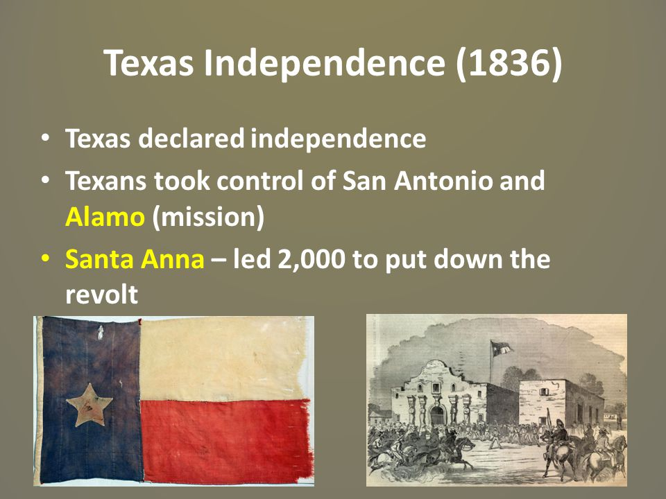 Texas Independence (1836) Texas declared independence