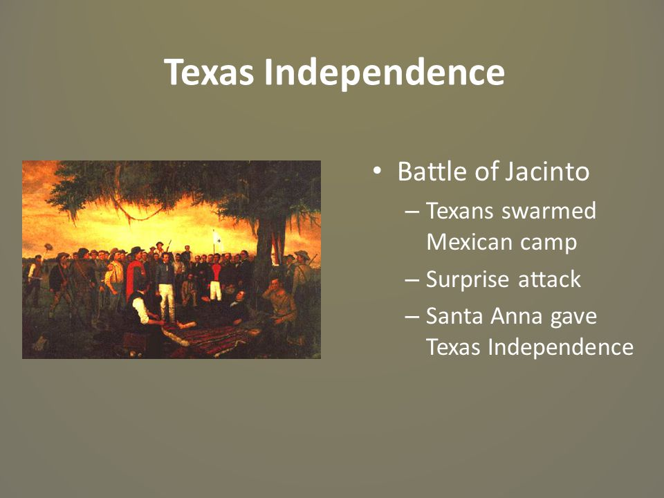 Texas Independence Battle of Jacinto Texans swarmed Mexican camp