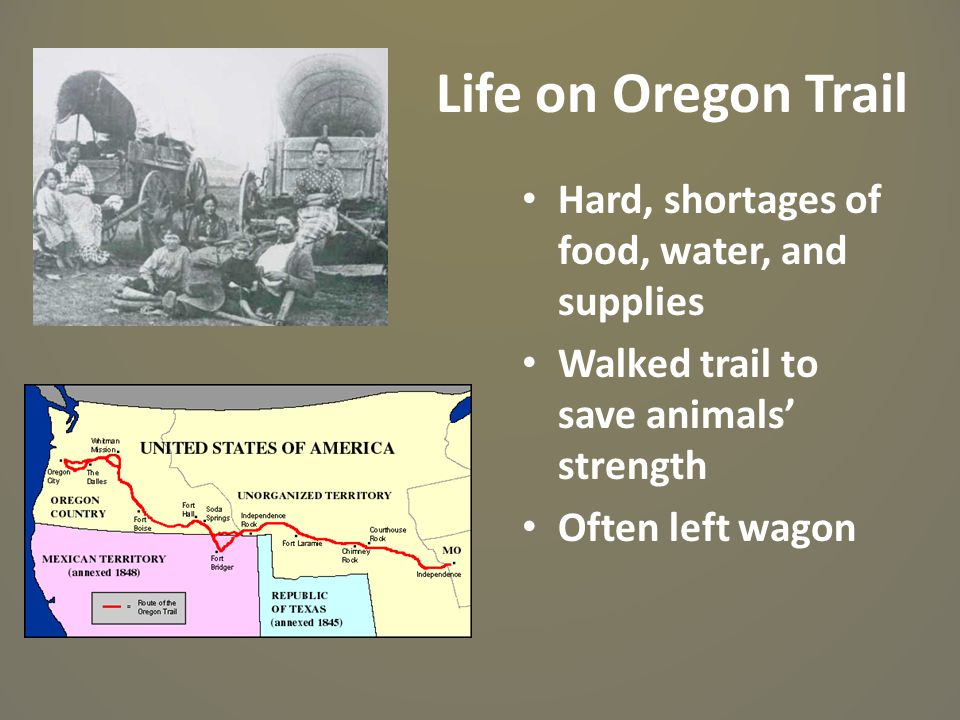 Life on Oregon Trail Hard, shortages of food, water, and supplies