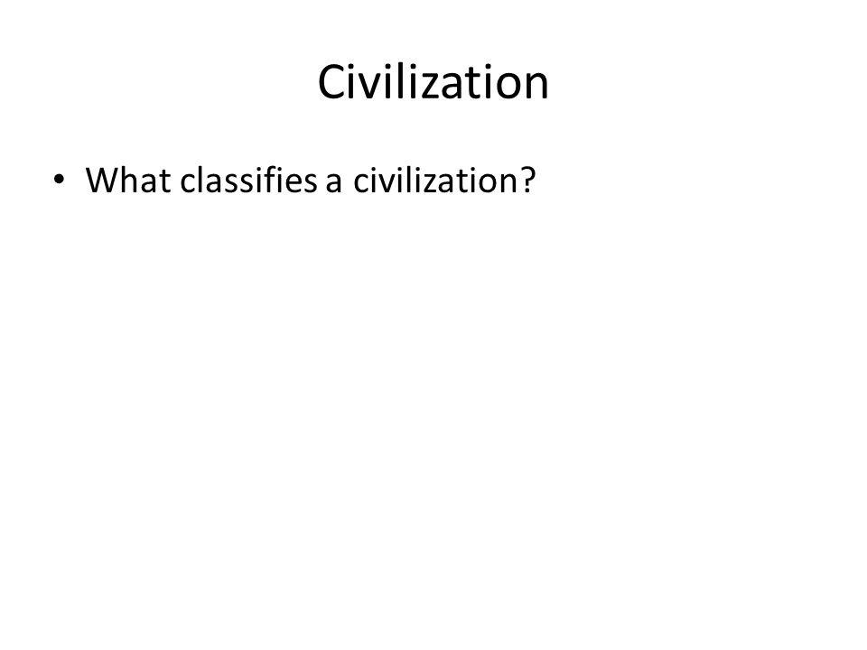 Civilization What classifies a civilization