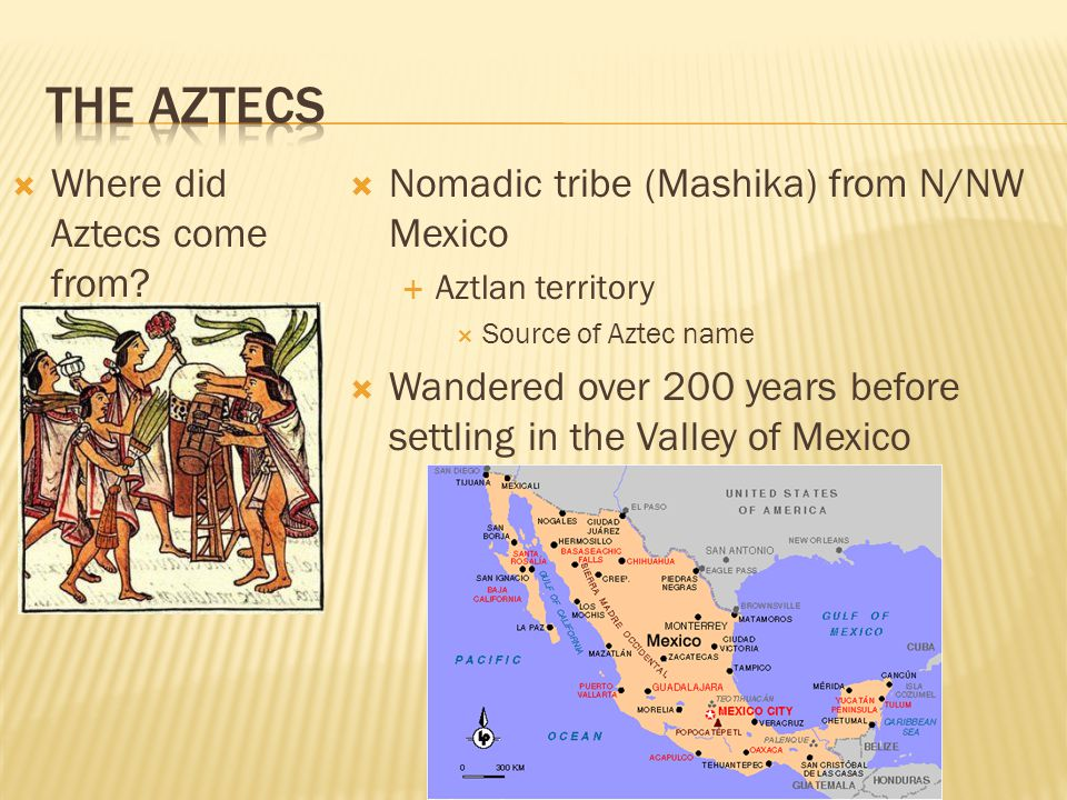 The Aztecs Where did Aztecs come from
