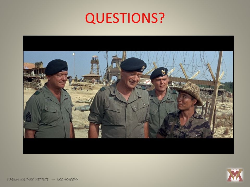 QUESTIONS VIRGINIA MILITARY INSTITUTE --- NCO ACADEMY