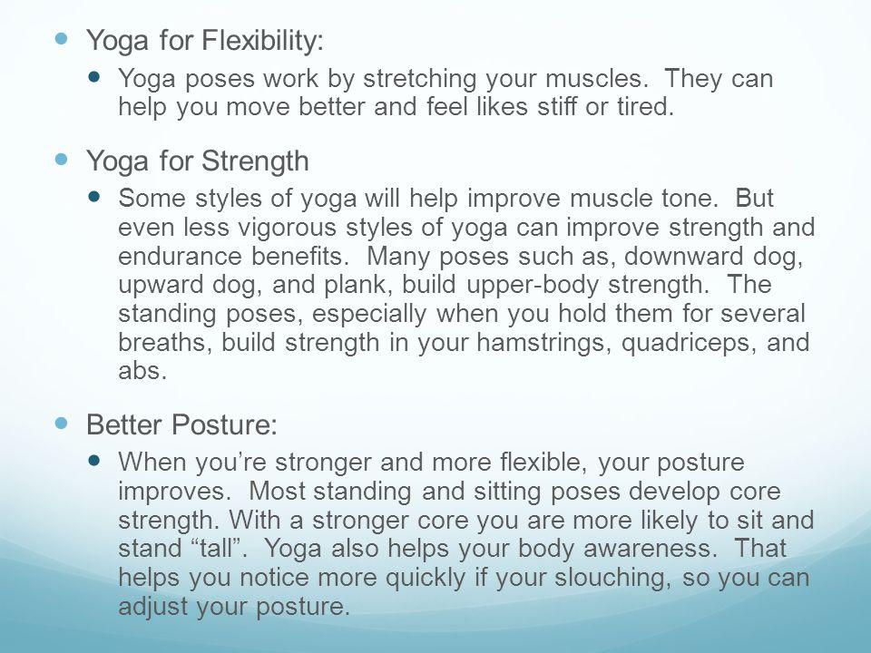 Yoga for Flexibility: Yoga for Strength Better Posture: