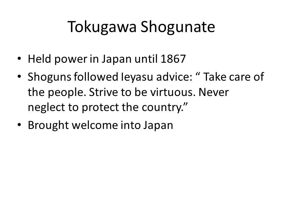 Tokugawa Shogunate Held power in Japan until 1867