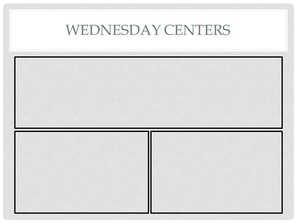Wednesday Centers
