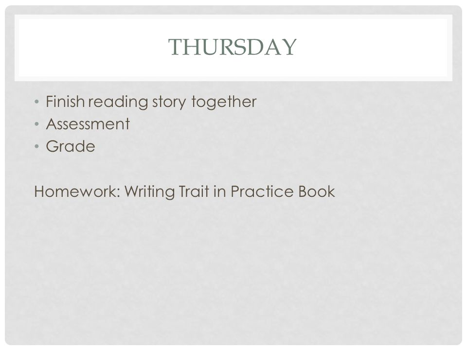 Thursday Finish reading story together Assessment Grade