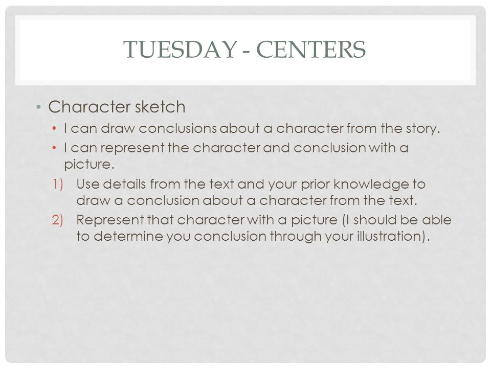 Tuesday - Centers Character sketch