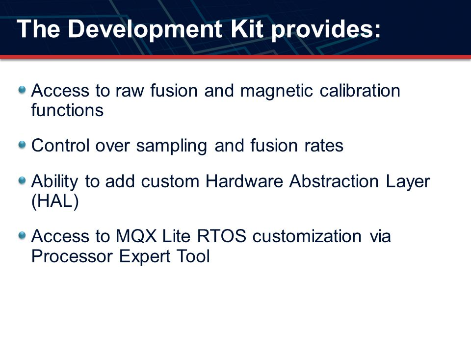 The Development Kit provides: