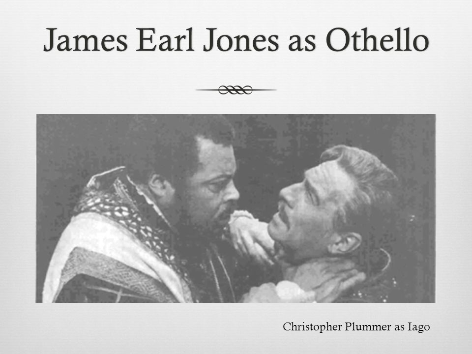 James Earl Jones as Othello
