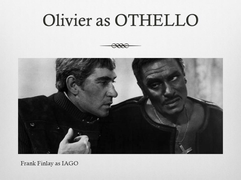 Olivier as OTHELLO Frank Finlay as IAGO