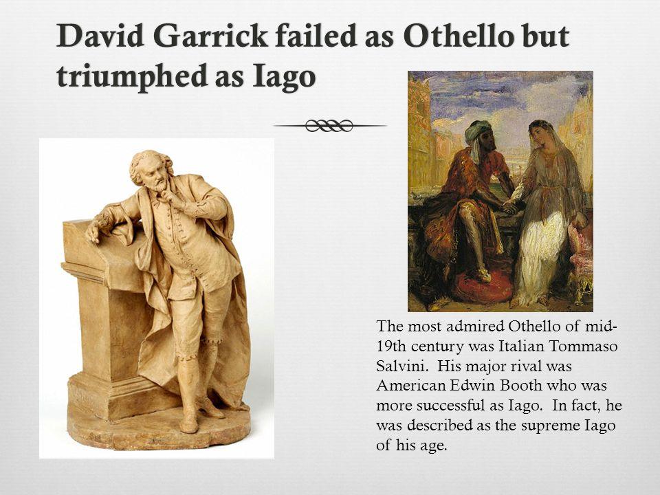 David Garrick failed as Othello but triumphed as Iago