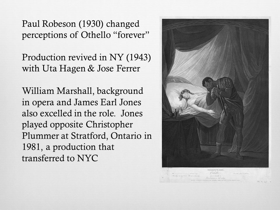 Paul Robeson (1930) changed perceptions of Othello forever