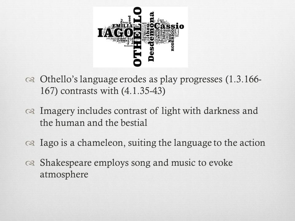 Othello's language erodes as play progresses (1. 3