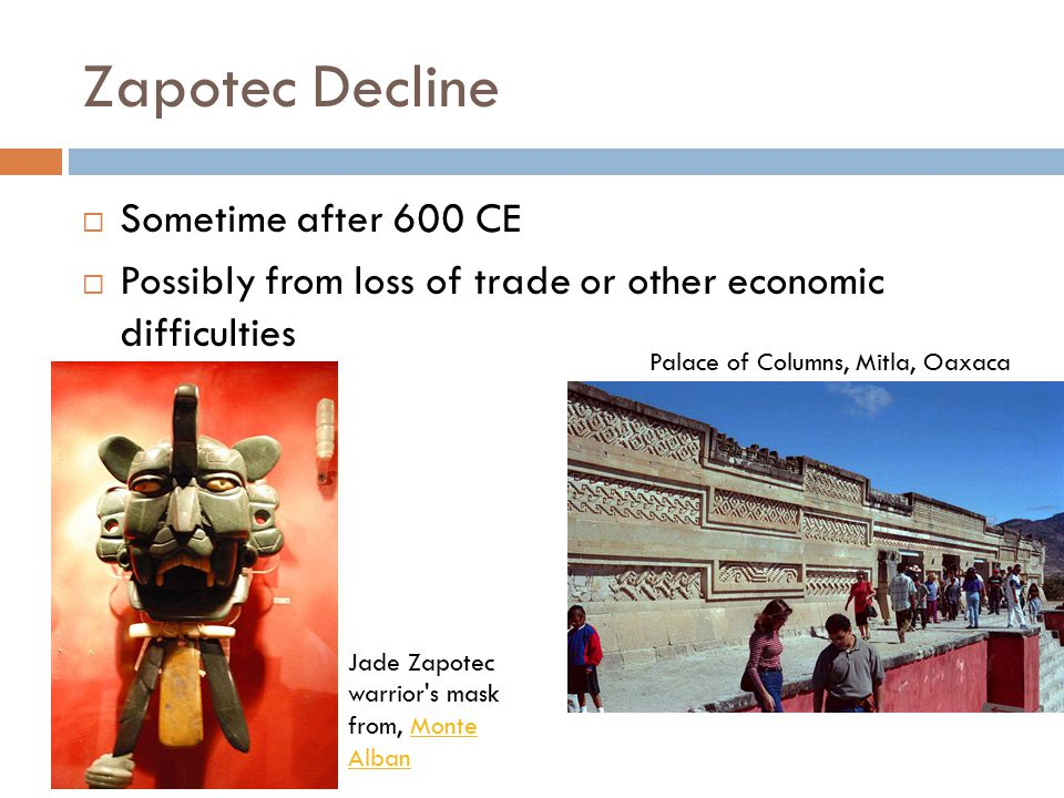 Zapotec Decline Sometime after 600 CE