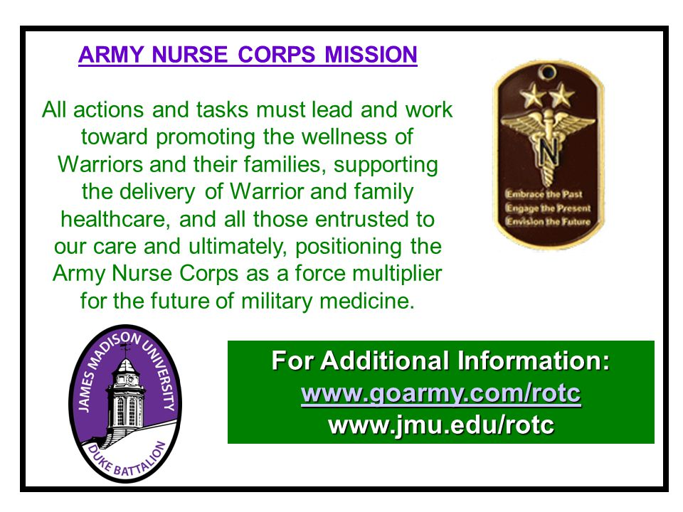 ARMY NURSE CORPS MISSION For Additional Information: