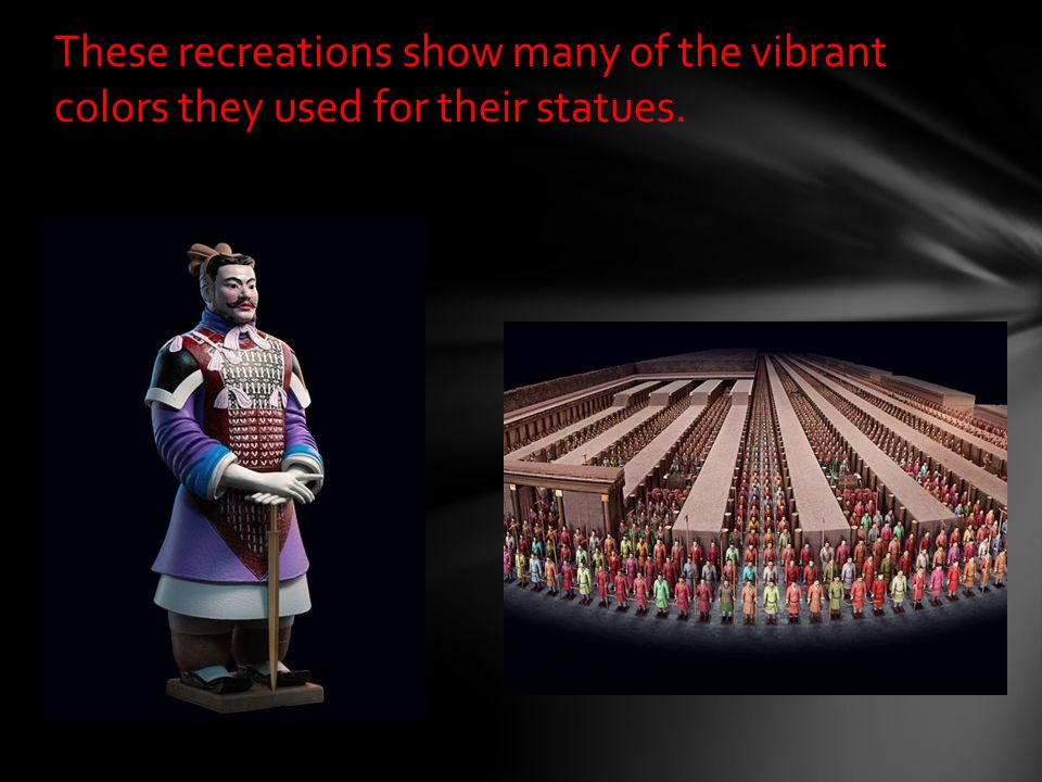 These recreations show many of the vibrant colors they used for their statues.