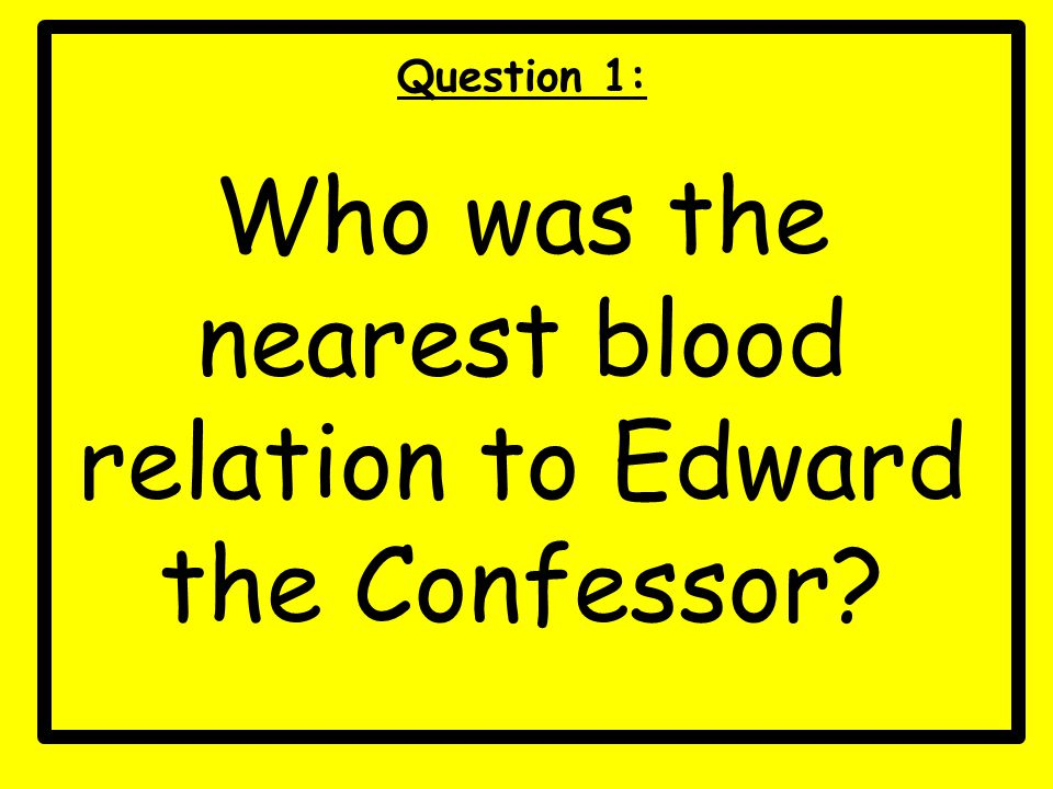 Who was the nearest blood relation to Edward the Confessor