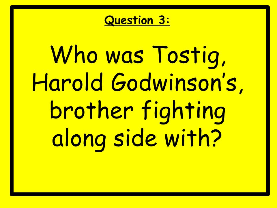 Who was Tostig, Harold Godwinson's, brother fighting along side with