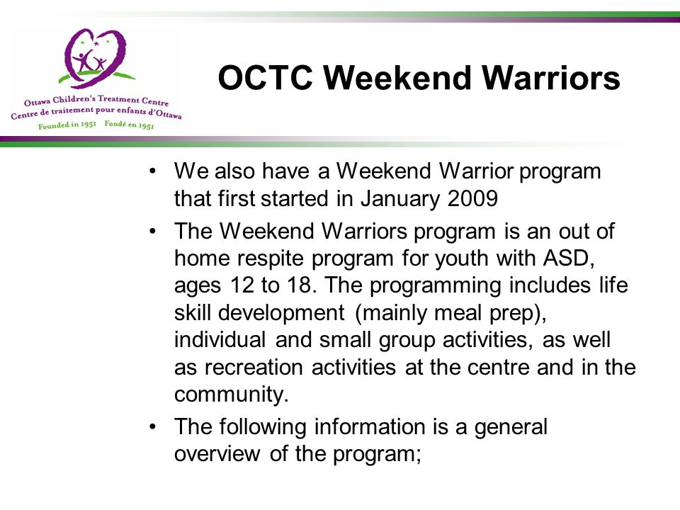 OCTC Weekend Warriors We also have a Weekend Warrior program that first started in January 2009.