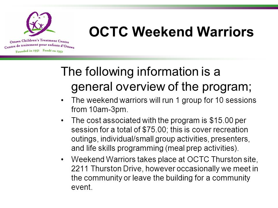 OCTC Weekend Warriors The following information is a general overview of the program;