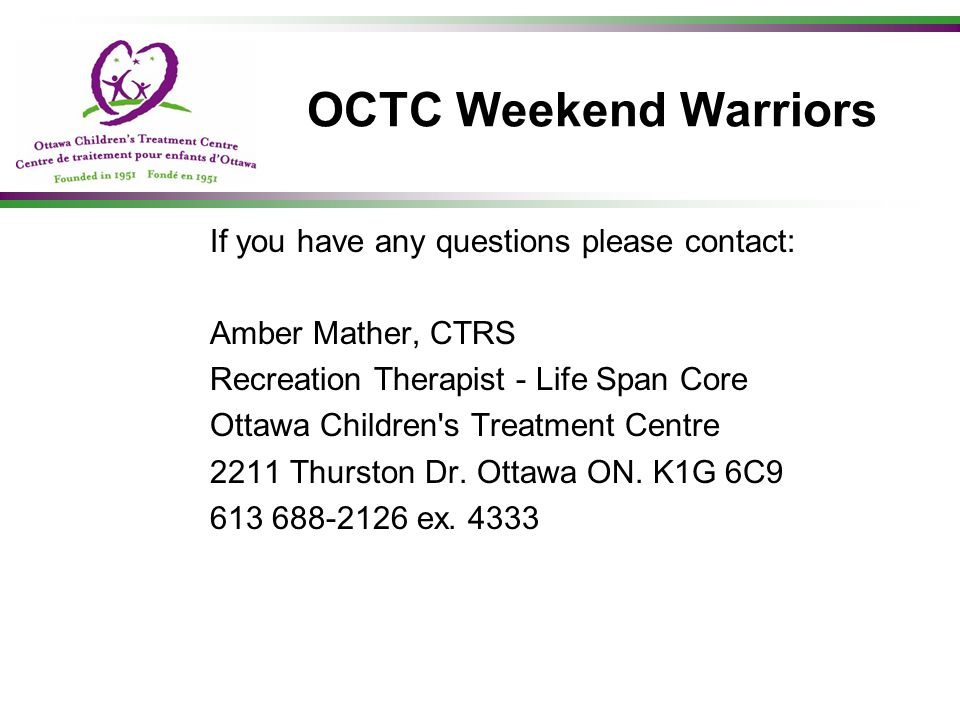 OCTC Weekend Warriors If you have any questions please contact:
