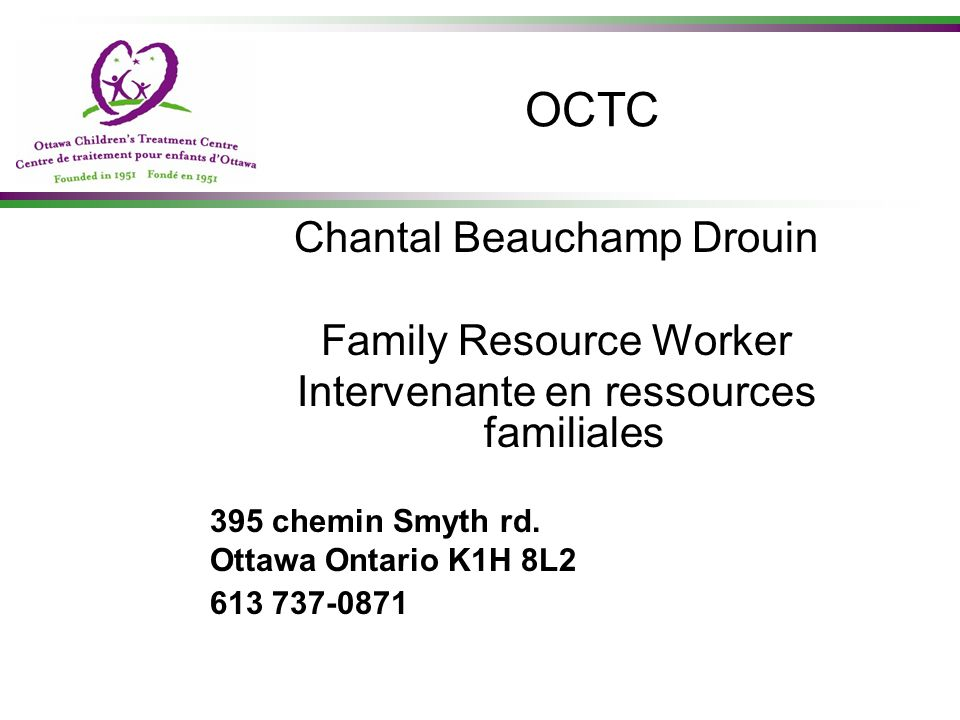 OCTC Chantal Beauchamp Drouin Family Resource Worker