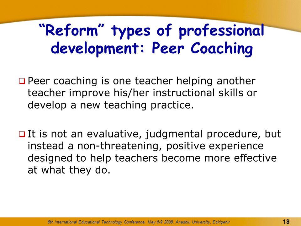 Reform types of professional development: Peer Coaching