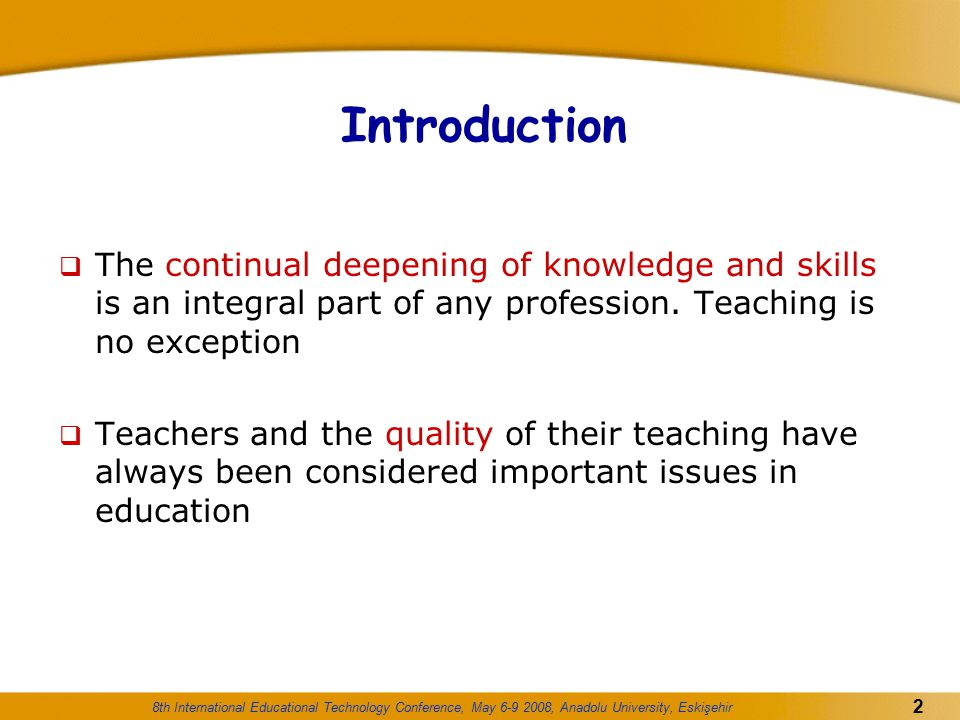 Introduction The continual deepening of knowledge and skills is an integral part of any profession. Teaching is no exception.